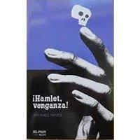 ¡Hamlet, venganza!