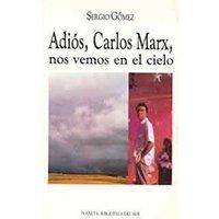 Adiós, Carlos Marx, nos vemos en el cielo