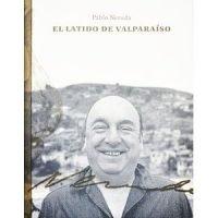 Pablo Neruda. El latido de Valparaíso