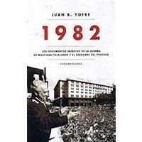 1982. Los documentos secretos de la guerra de Malvinas y el derrumbe del proceso