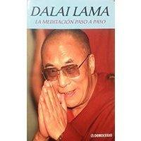 Dalai Lama - La meditación paso a paso