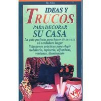 Ideas y trucos para decorar su casa