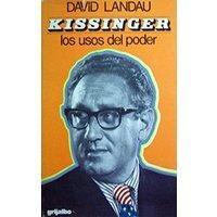 """Kissinger """"los usos del poder"""""""