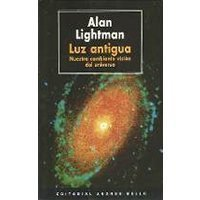 Luz antigua. Nuestra cambiante visión del universo