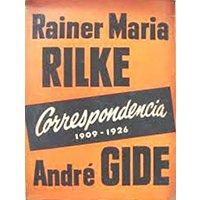 Rainer Maria Rilke/André Gide. Correspondencia 1909-1926