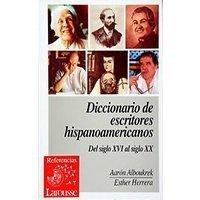 Diccionario de escritores hispanoamericanos. Del siglo XVI al siglo XX