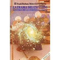 La trama del universo. Historia de la cosmología física