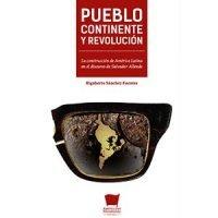 Pueblo, continente y revolución. La construcción de América latina en el discurso de Salvador Allende