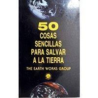50 cosas sencillas para salvar a la Tierra