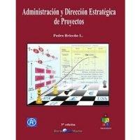 Administración y dirección estratégica de proyectos