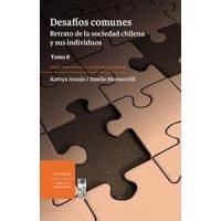 Desafíos comunes. Retrato de la sociedad chilena y sus individuos Tomo II