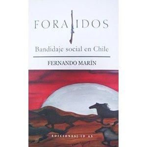Forajidos. Bandidaje Social en Chile.