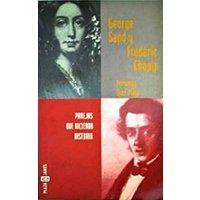George Sand y Frédéric Chopin. Parejas que hicieron historia