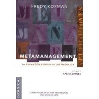 Metamanagement. La nueva con-ciencia de los negocios. Tomo 2: Aplicaciones
