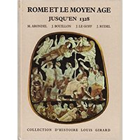 Rome et le Moyen Age jusqu'en 1328