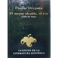 Clásicos de la literatura española: Fuenteovejuna - El mejor alcalde, el rey