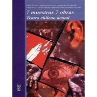 7 muestras y 7 obras. Teatro chileno actual