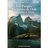 Los parques nacionales de Chile. Una guía para el visitante