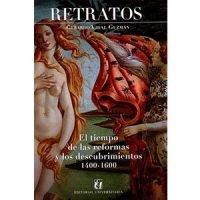 Retratos. El tiempo de las reformas y los descubrimientos. 1400-1600