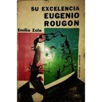 Su excelencia Eugenio Rougon