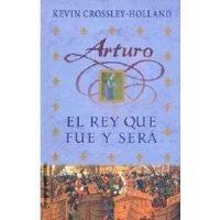 Arturo, el rey que fue y será