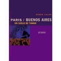 Paris / Buenos Aires. Un siglo de tango