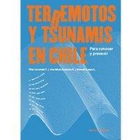 Terremotos y tsunamis en Chile. Para conocer y prevenir