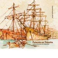 Patente en trámite. Crónica ilustrada de Valparaíso
