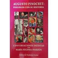 Augusto Pinochet: Diálogos con su historia
