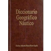 Diccionario geográfico náutico de la toponimia Austral de Chile