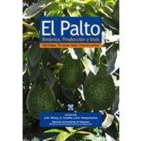 El palto. Botánica, producción y usos