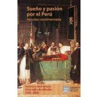 Sueño y pasión por el Perú. Apuntes sentimentales