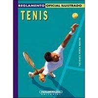 Tenis. Reglamento oficial ilustrado
