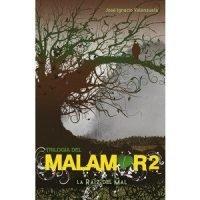 Trilogía Del Malamor 2. La Raíz Del Mal