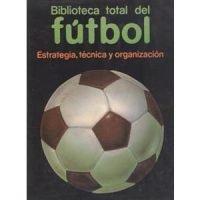 Biblioteca total del fútbol. El deporte de los cinco continentes