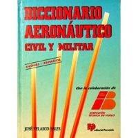 Diccionario aeronáutico civil y militar. Inglés-Español