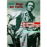 Hugo del Carril, un hombre de nuestro cine