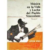 Música en la vida y lucha del pueblo venezolano