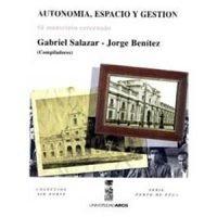 AutonomAutonomía, espacio y gestiónía, espacio y gestión Gabriel Salazar y Jorge Benítez