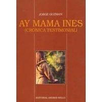 Ay mamá Inés (Crónica testimonial)