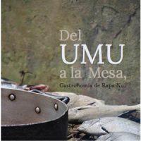 Del UMU a la mesa. Gastronomía de Rapa Nui