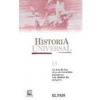 Historia universal 13. La era de los descubrimientos europeos. Las luchas de religión