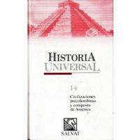 Historia universal 14. Civilizaciones precolombinas y conquista de América