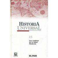 Historia universal 15. Los cambios de la Edad Moderna