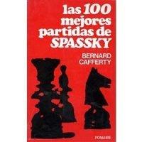 Las 100 mejores partidas de Spassky