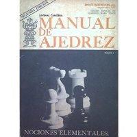 Manual de ajedrez. Tomo I Juvenal Canobra