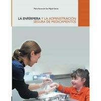 La Enfermera y la Administración Segura de Medicamentos