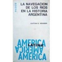 La navegación de los ríos en la historia argentina