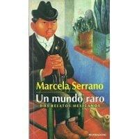 Un mundo raro. Dos relatos mexicanos