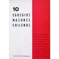 10 egregios masones chilenos